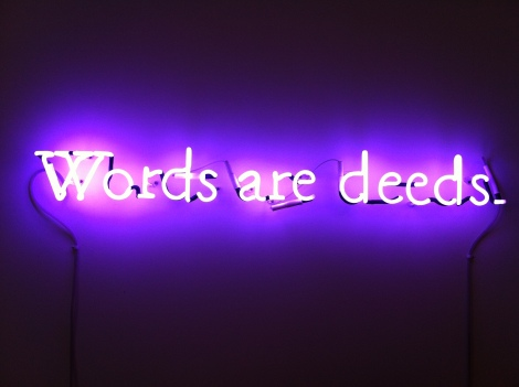 "Joseph Kosuth, ""Words are deeds"" (1991)."